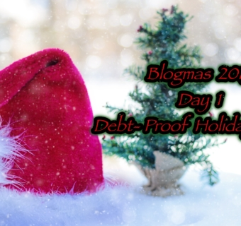 Blogmas 2019                                                   Day 1: Debt-Proof Holiday Guide